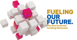 """3-D cubes coming together, phrase to to the right says """"Fueling Our Future. The First Internal Funding Showcase."""""""